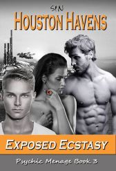 Exposed Ecstasy (Psychic Menage #3) by Houston Havens